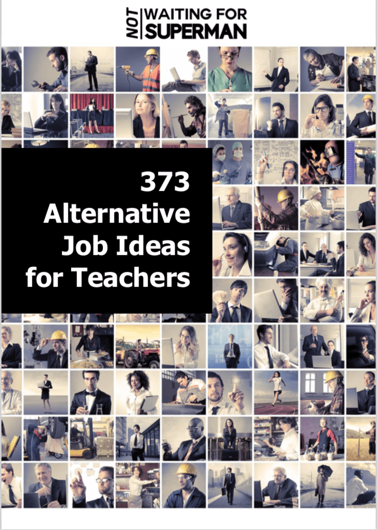 373 Alternative Job Ideas for Teachers